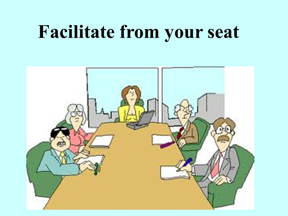 Facilitate from your seat