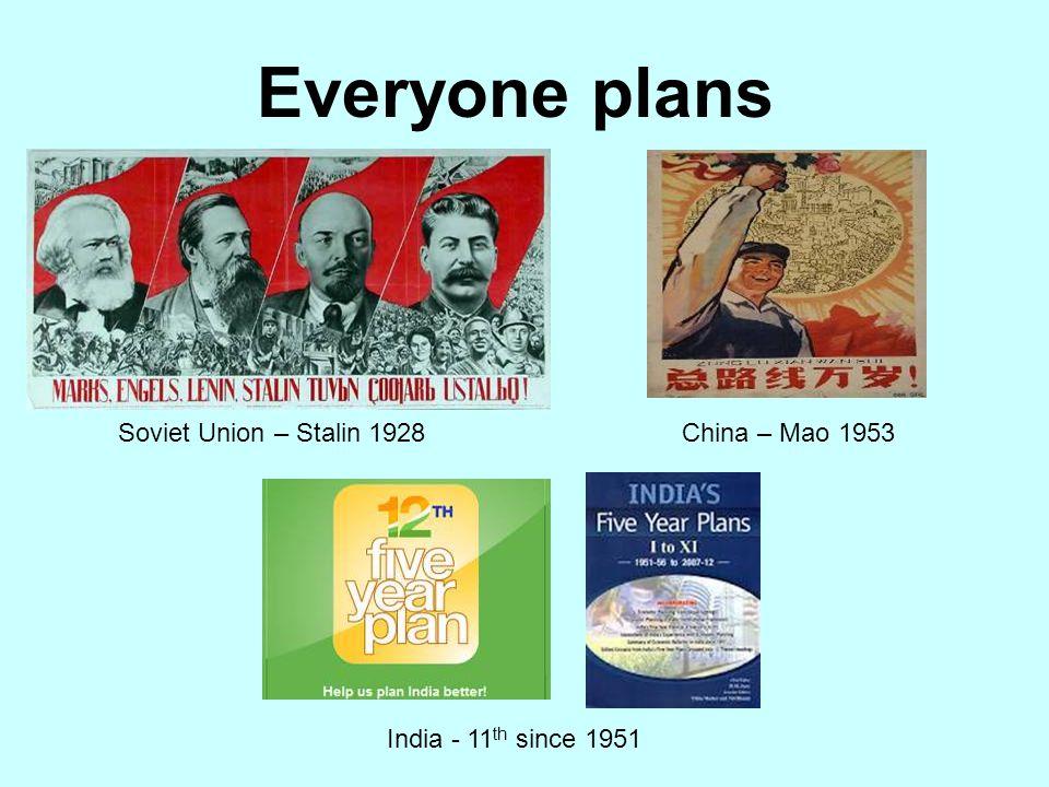 Everyone plans Soviet Union – Stalin 1928 China – Mao 1953