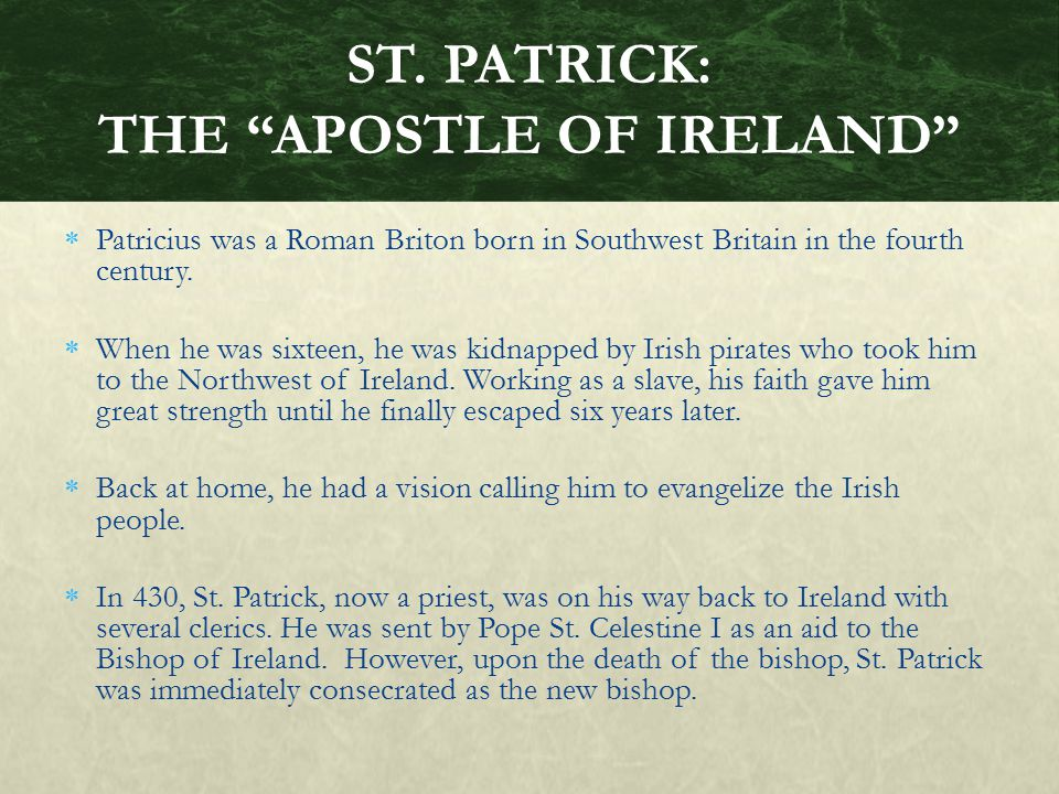 ST. PATRICK: THE APOSTLE OF IRELAND