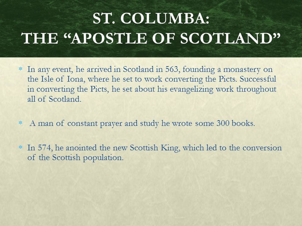 ST. COLUMBA: THE APOSTLE OF SCOTLAND