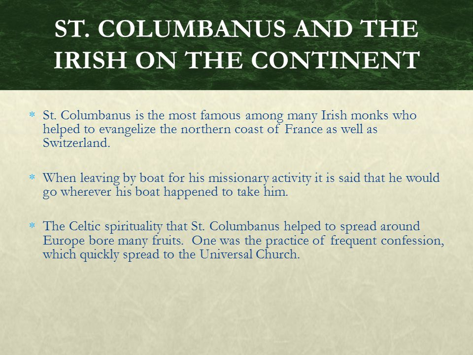 ST. COLUMBANUS AND THE IRISH ON THE CONTINENT