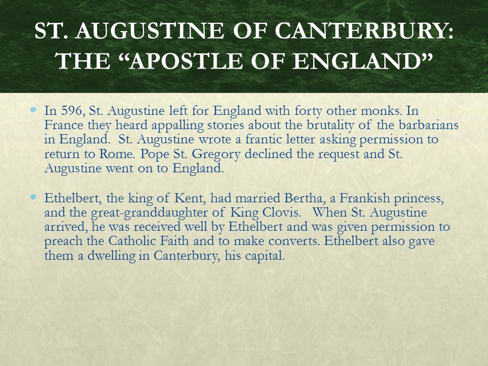 ST. AUGUSTINE OF CANTERBURY: THE APOSTLE OF ENGLAND