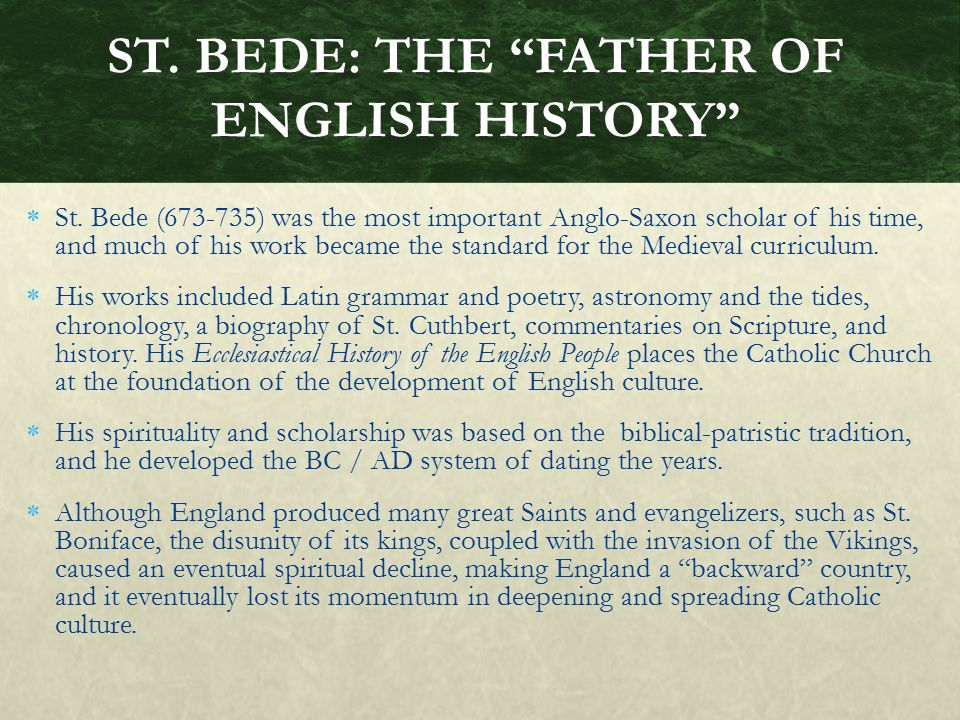 ST. BEDE: THE FATHER OF ENGLISH HISTORY
