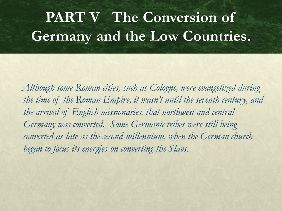PART V The Conversion of Germany and the Low Countries.