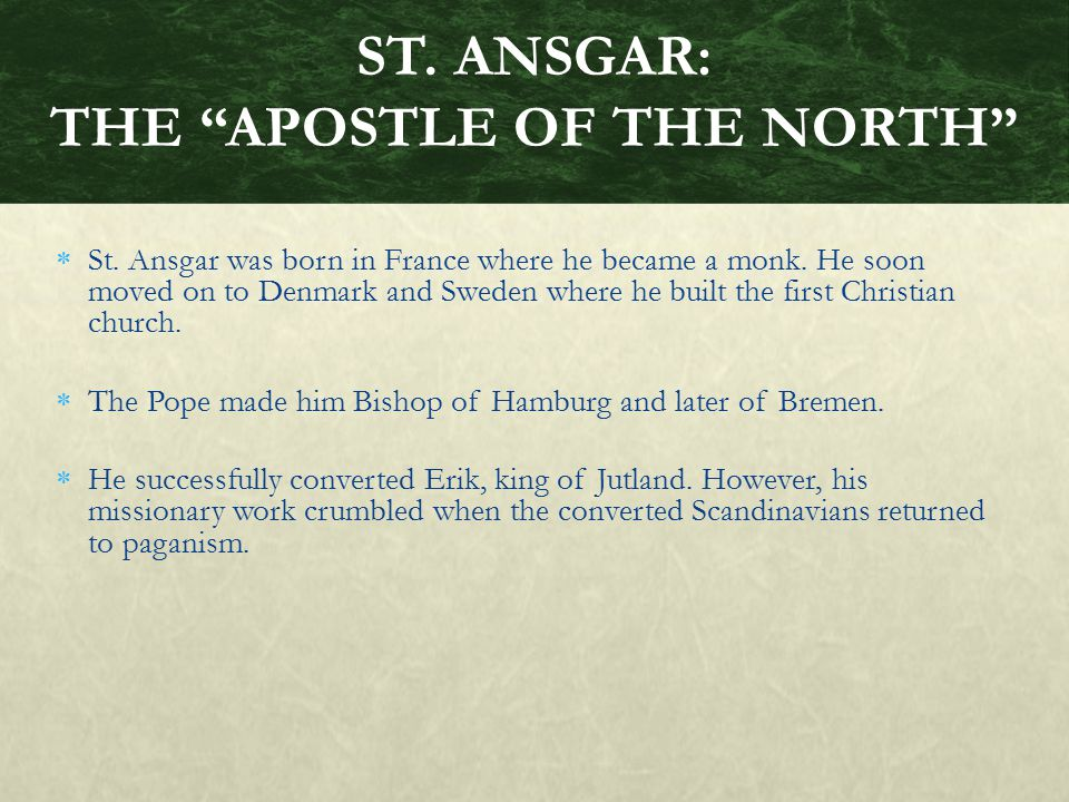ST. ANSGAR: THE APOSTLE OF THE NORTH
