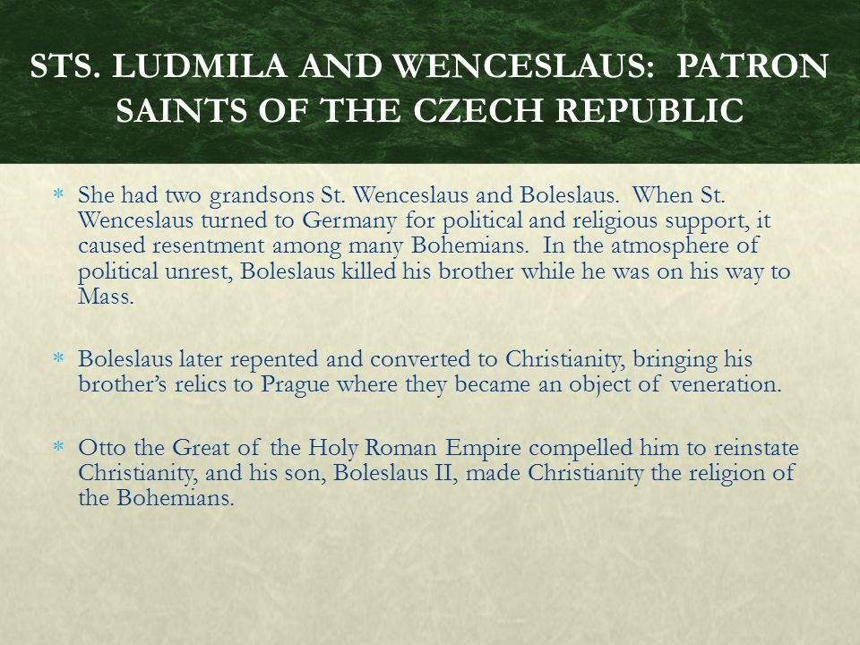 STS. LUDMILA AND WENCESLAUS: PATRON SAINTS OF THE CZECH REPUBLIC