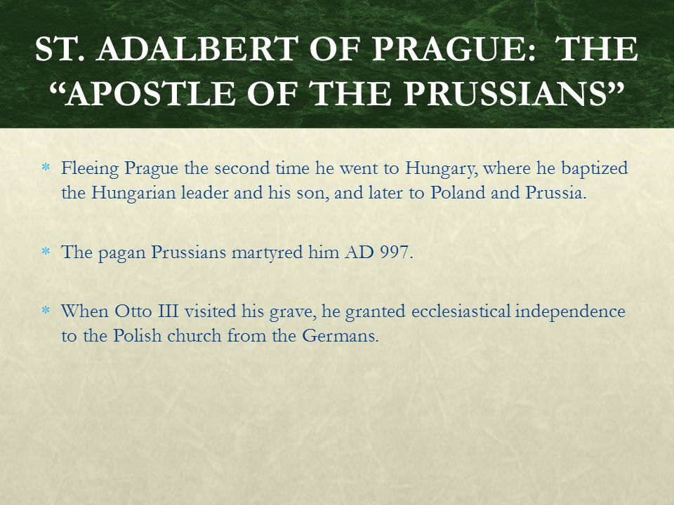 ST. ADALBERT OF PRAGUE: THE APOSTLE OF THE PRUSSIANS