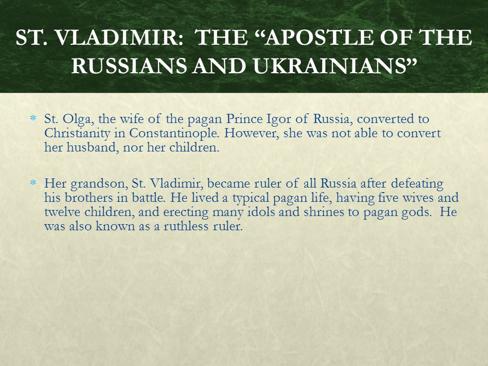 ST. VLADIMIR: THE APOSTLE OF THE RUSSIANS AND UKRAINIANS