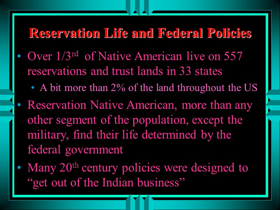 Reservation Life and Federal Policies