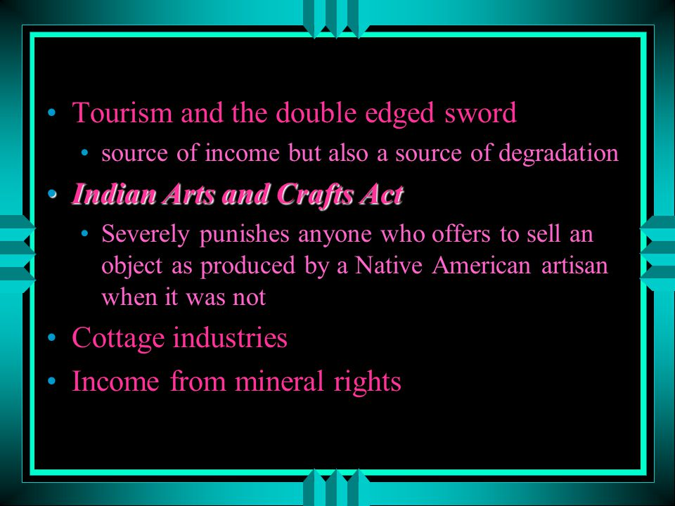 Tourism and the double edged sword Indian Arts and Crafts Act