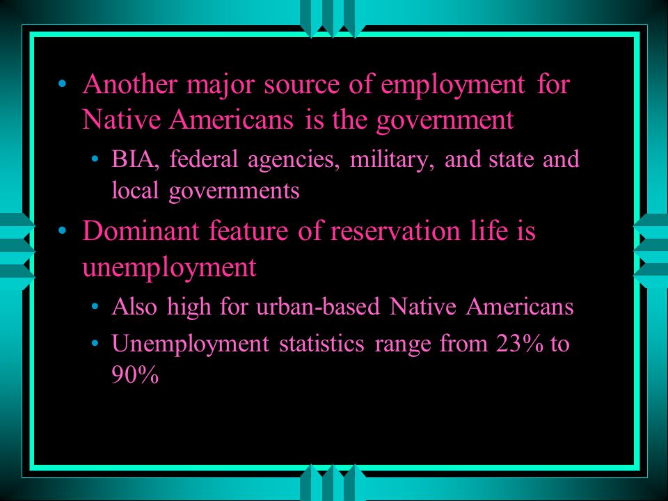 Dominant feature of reservation life is unemployment