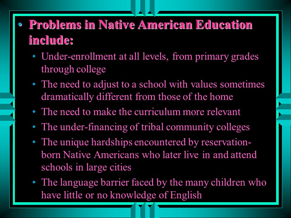 Problems in Native American Education include:
