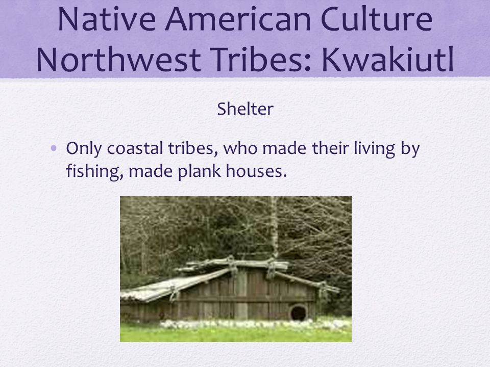 Native American Culture Northwest Tribes: Kwakiutl