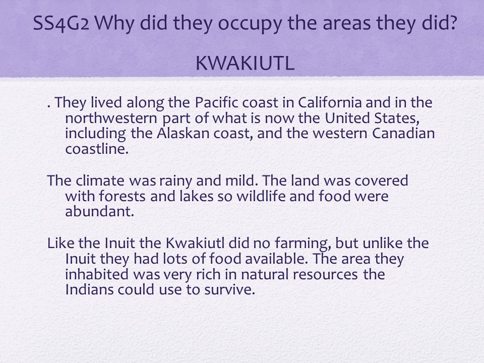SS4G2 Why did they occupy the areas they did KWAKIUTL