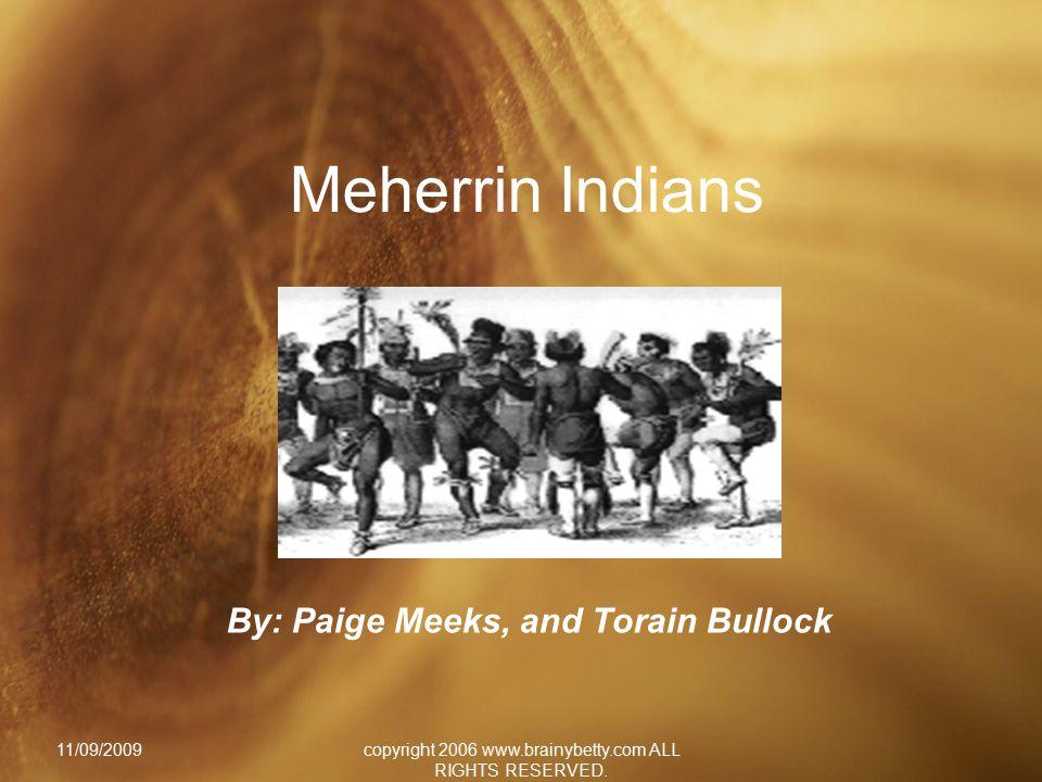 Meherrin Indians By: Paige Meeks, and Torain Bullock 11/09/2009