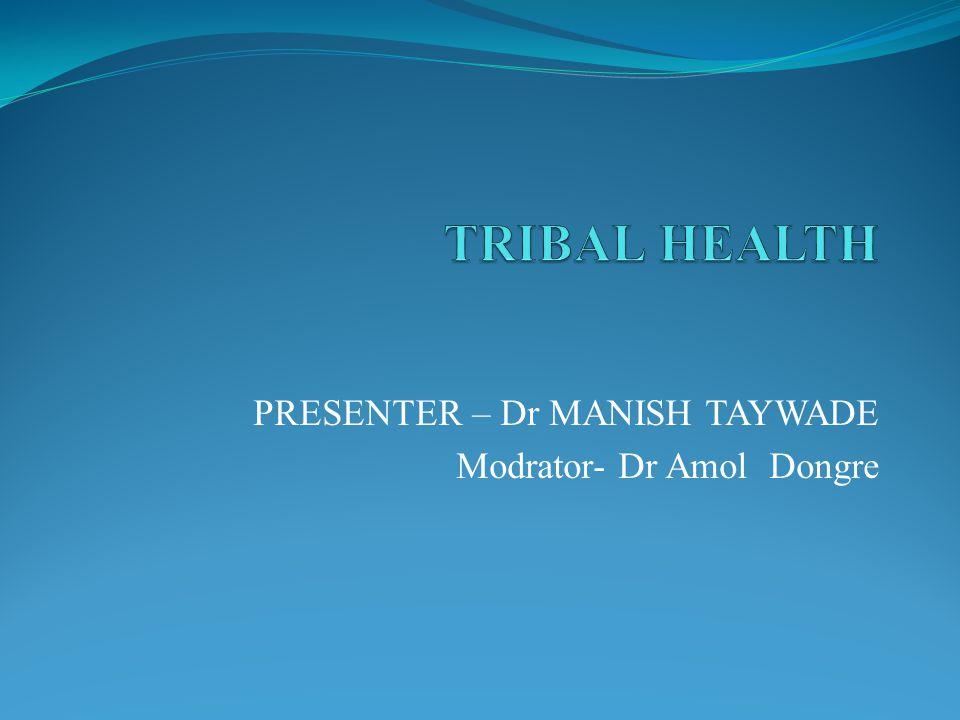 PRESENTER – Dr MANISH TAYWADE Modrator- Dr Amol Dongre