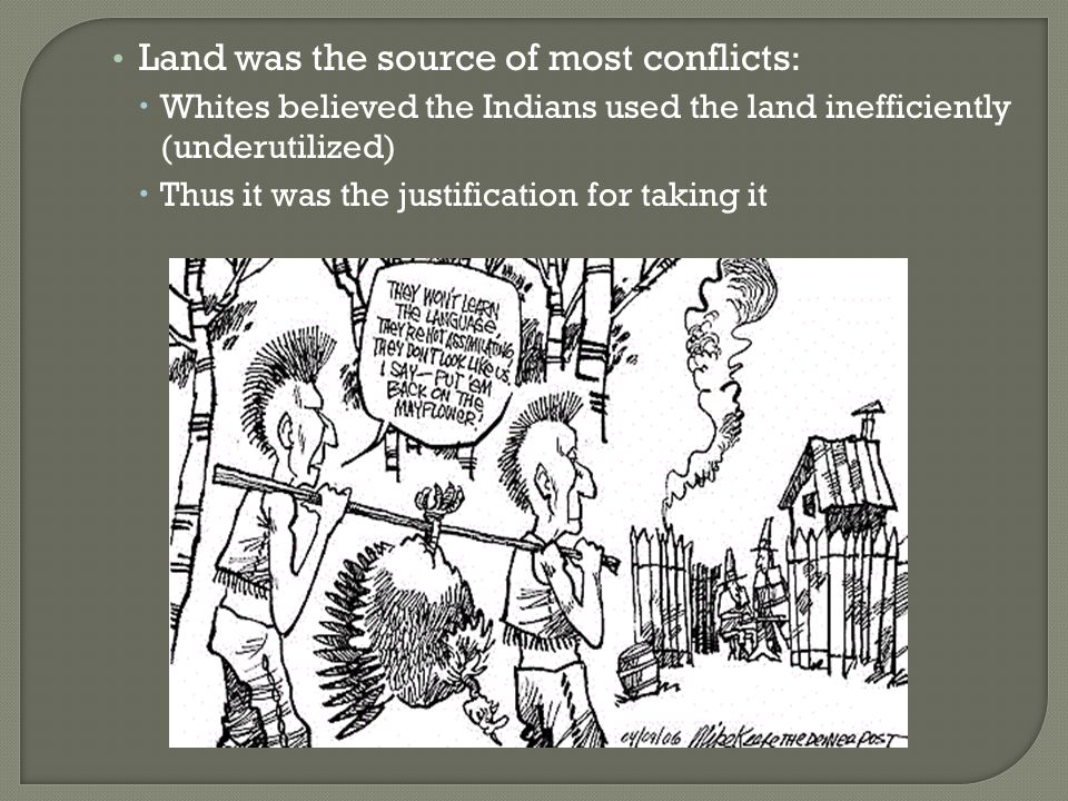 Land was the source of most conflicts: