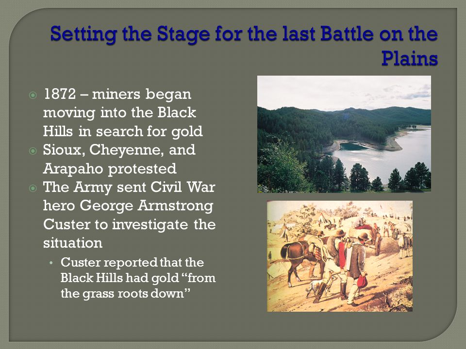 Setting the Stage for the last Battle on the Plains
