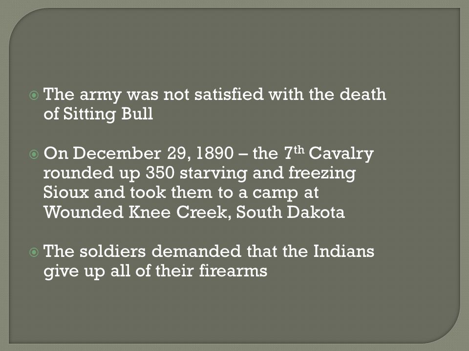 The army was not satisfied with the death of Sitting Bull