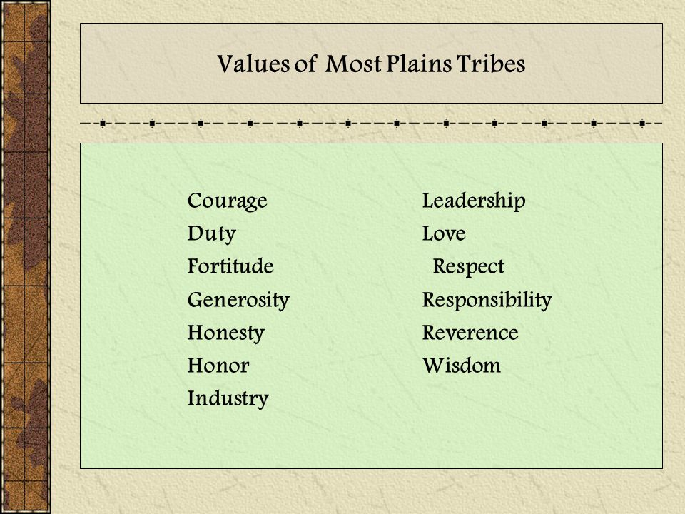 Values of Most Plains Tribes