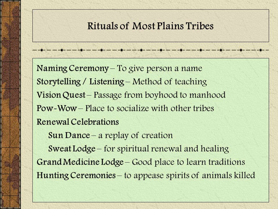 Rituals of Most Plains Tribes