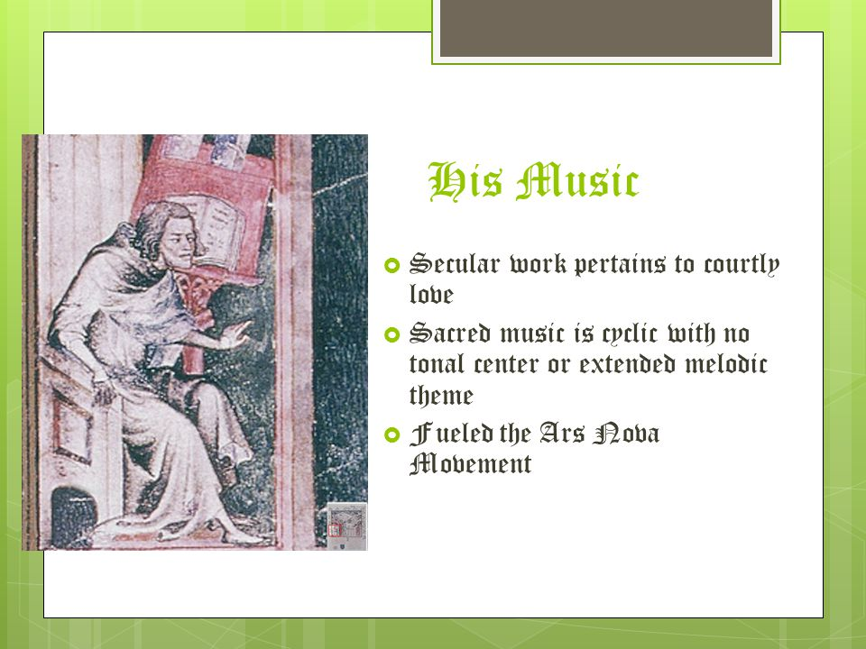 His Music Secular work pertains to courtly love