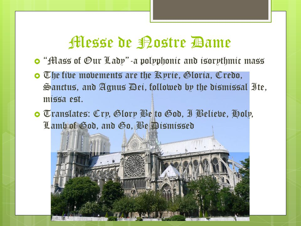 Messe de Nostre Dame Mass of Our Lady -a polyphonic and isorythmic mass.