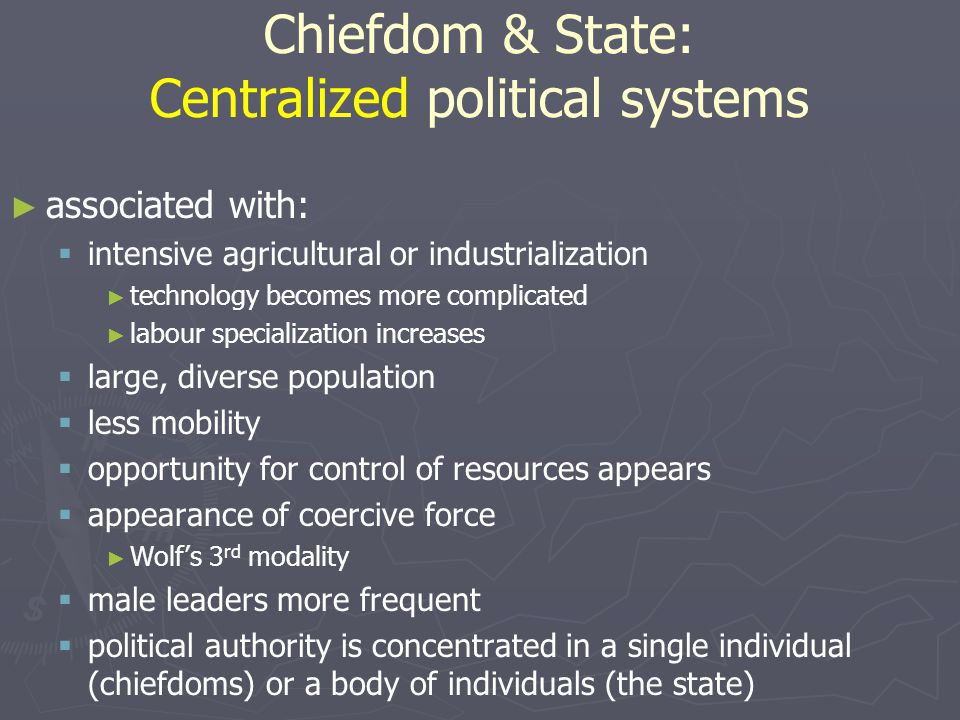Chiefdom & State: Centralized political systems