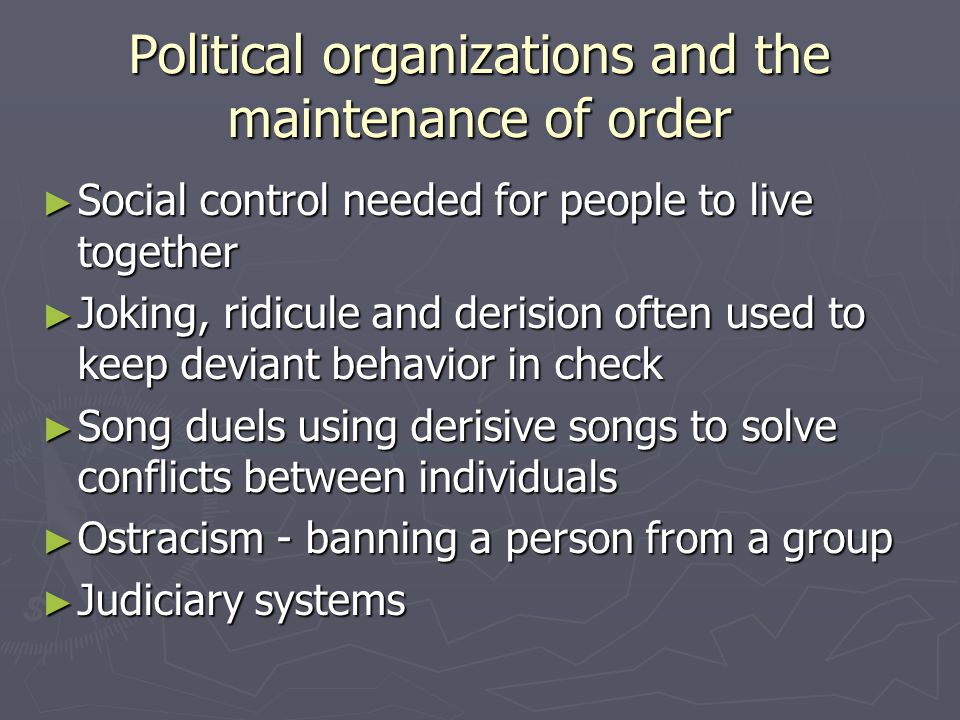 Political organizations and the maintenance of order