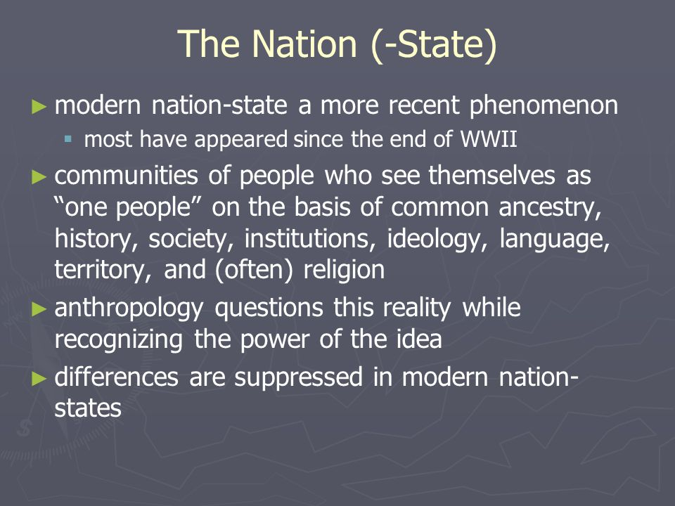 The Nation (-State) modern nation-state a more recent phenomenon