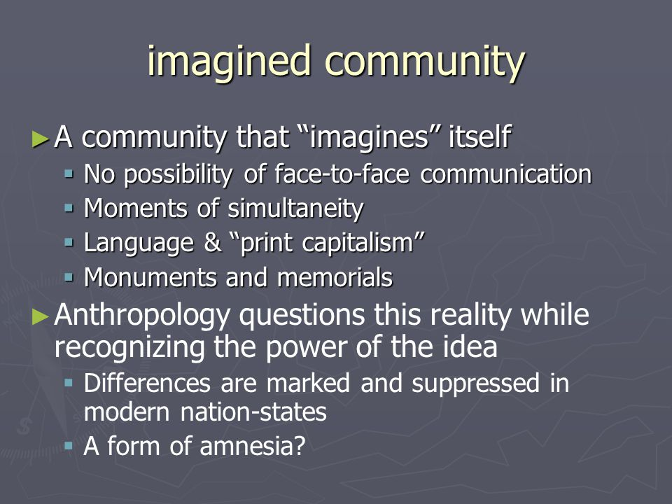 imagined community A community that imagines itself