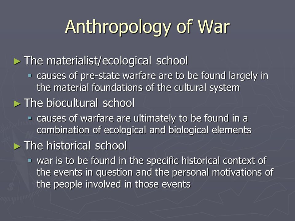 Anthropology of War The materialist/ecological school