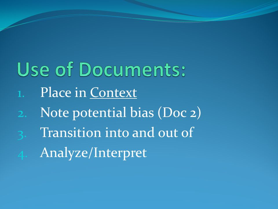 Use of Documents: Place in Context Note potential bias (Doc 2)