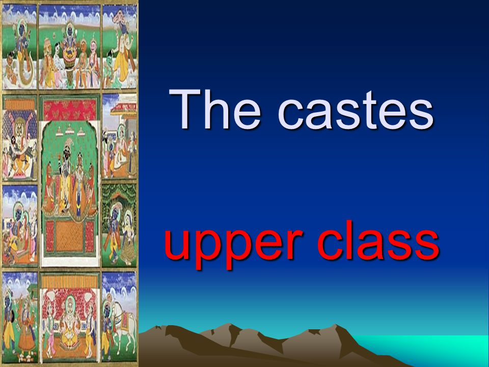The castes upper class