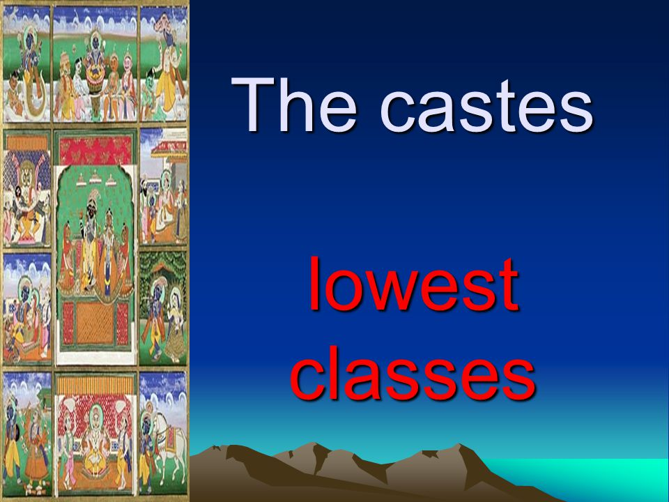 The castes lowest classes