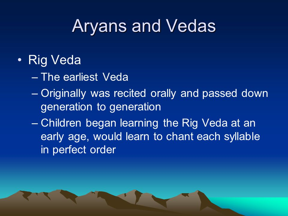 Aryans and Vedas Rig Veda The earliest Veda