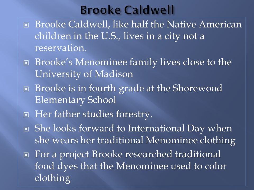 Brooke Caldwell Brooke Caldwell, like half the Native American children in the U.S., lives in a city not a reservation.