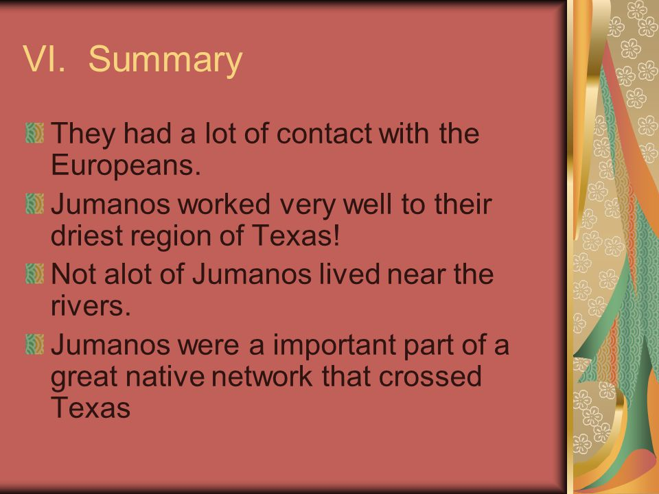 VI. Summary They had a lot of contact with the Europeans.