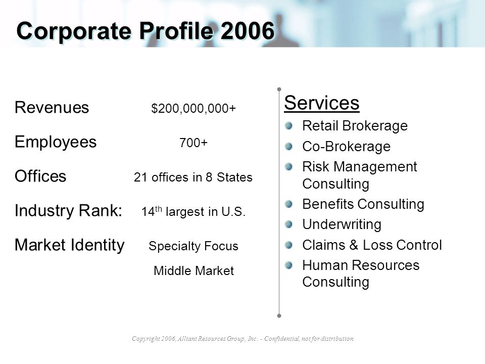 Corporate Profile 2006 Services Revenues $200,000,000+ Employees 700+