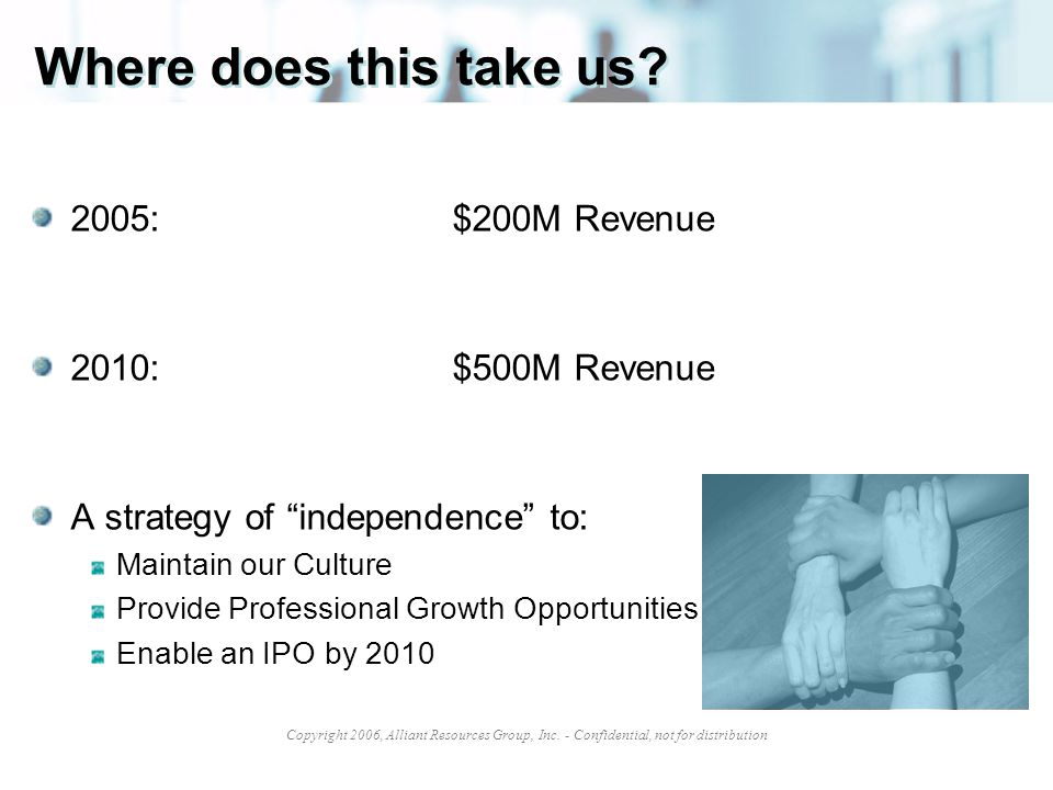 Where does this take us 2005: $200M Revenue 2010: $500M Revenue