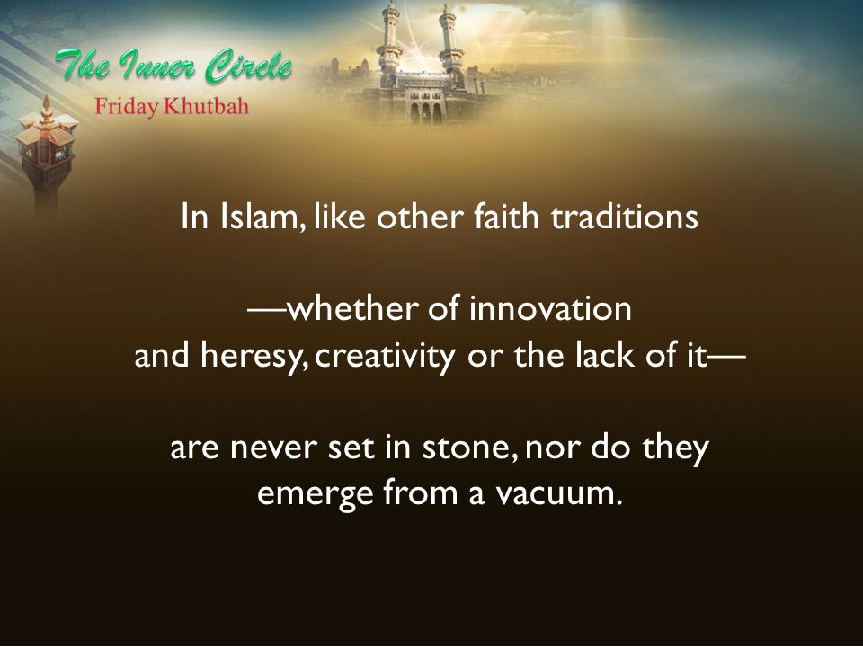 The Inner Circle In Islam, like other faith traditions