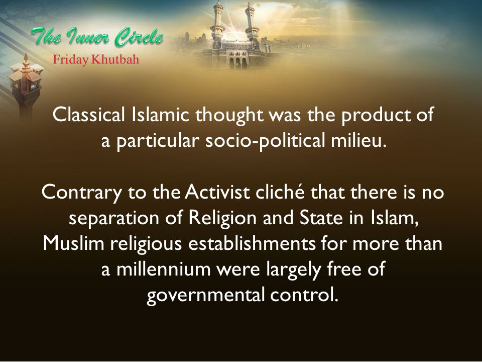 The Inner Circle Classical Islamic thought was the product of