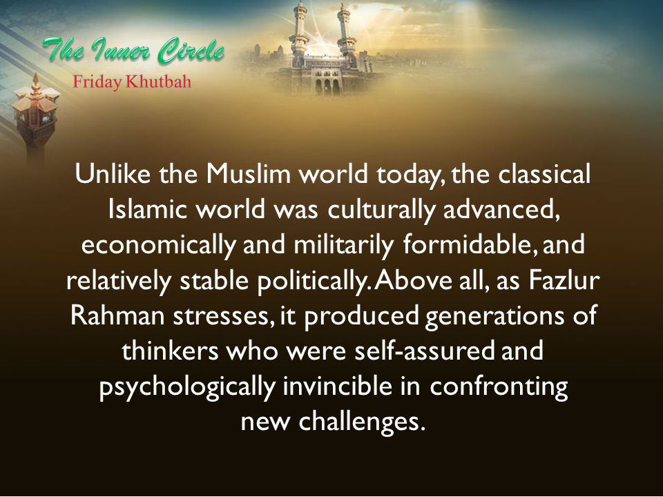 Unlike the Muslim world today, the classical