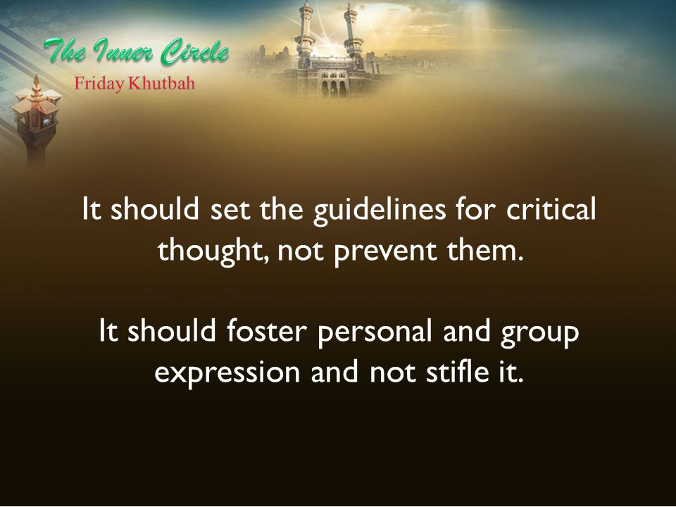 It should set the guidelines for critical thought, not prevent them.