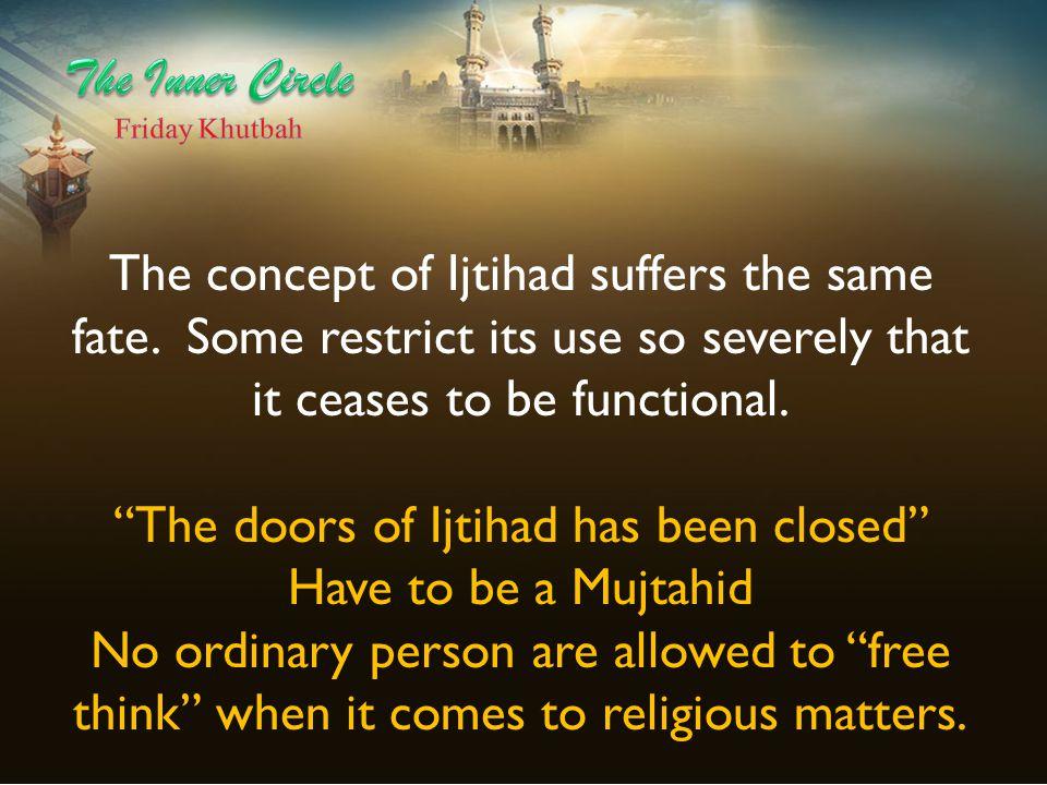 The doors of Ijtihad has been closed