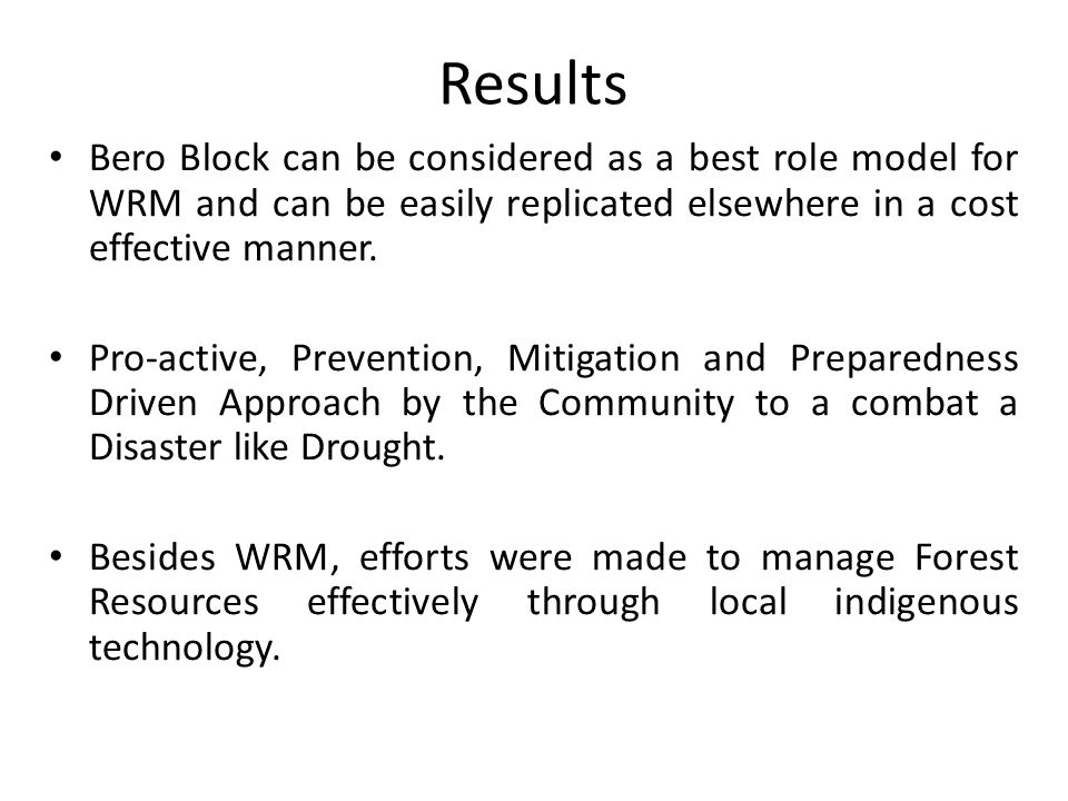Results Bero Block can be considered as a best role model for WRM and can be easily replicated elsewhere in a cost effective manner.