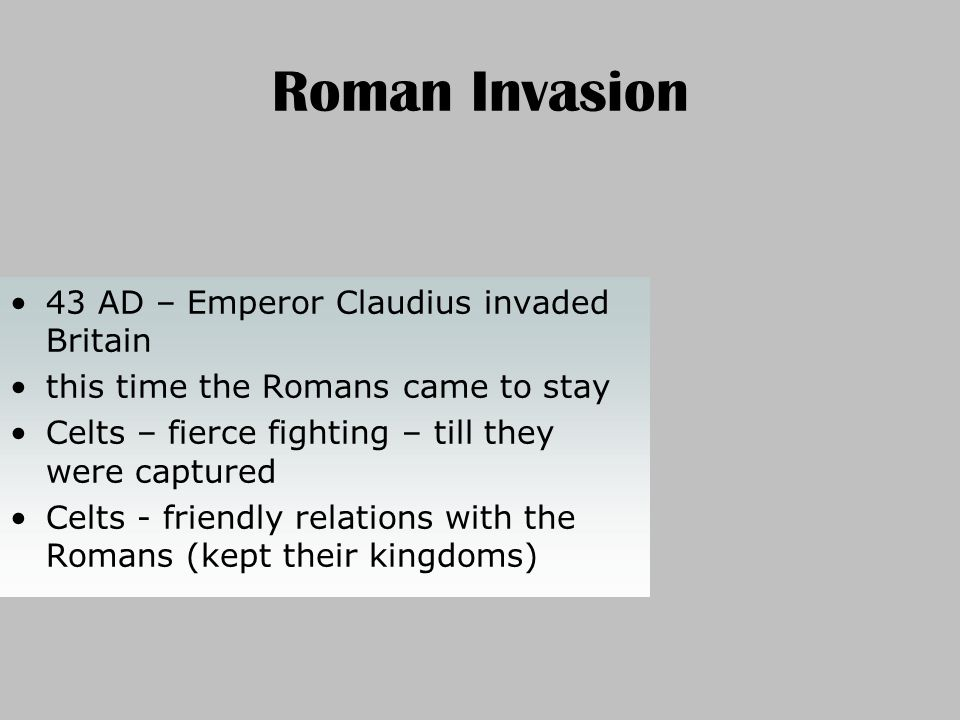 Roman Invasion 43 AD – Emperor Claudius invaded Britain