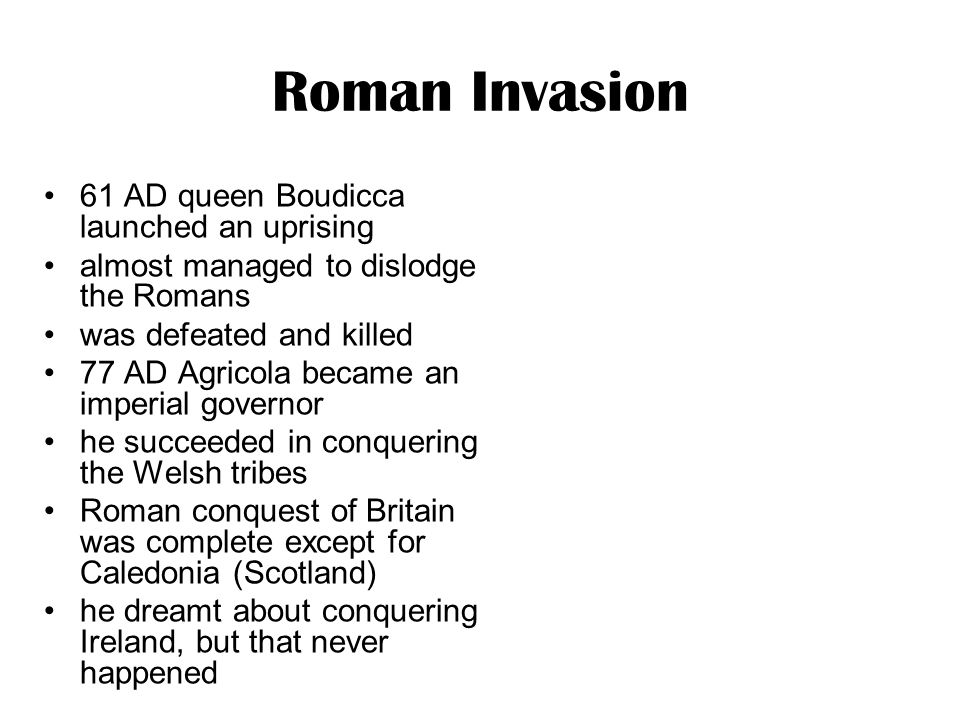 Roman Invasion 61 AD queen Boudicca launched an uprising
