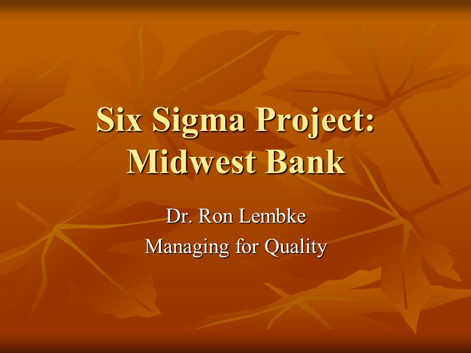 Six Sigma Project: Midwest Bank
