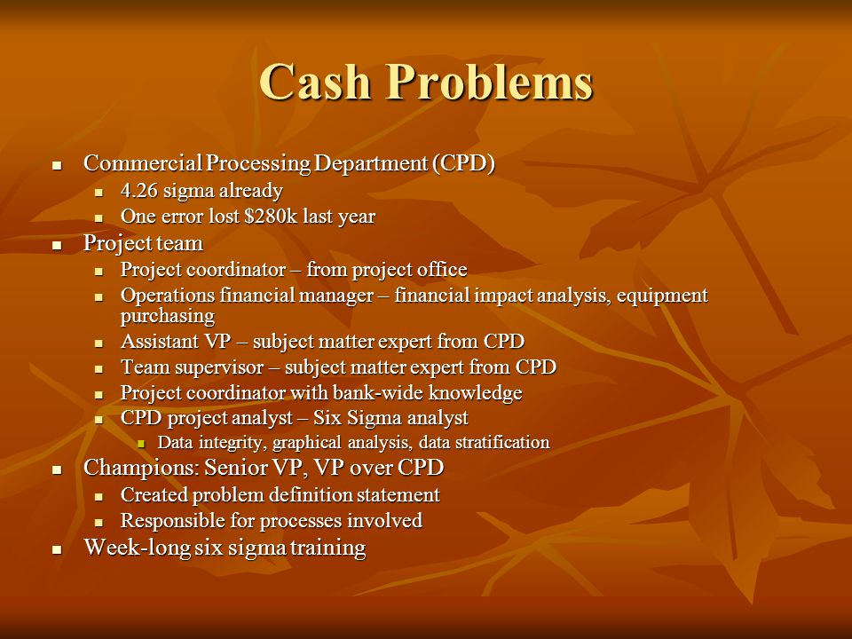 Cash Problems Commercial Processing Department (CPD) Project team
